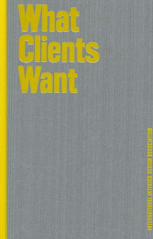 2012 IIDA, USAWhat Clients Want. Edited by Melissa Feldman